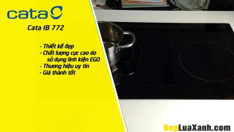Bếp từ Cata IB 772 sản phẩm chiến lược của Cata